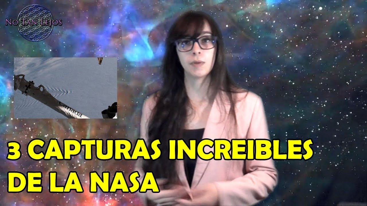 3 CAPTURAS INEXPLICABLES DE LA NASA