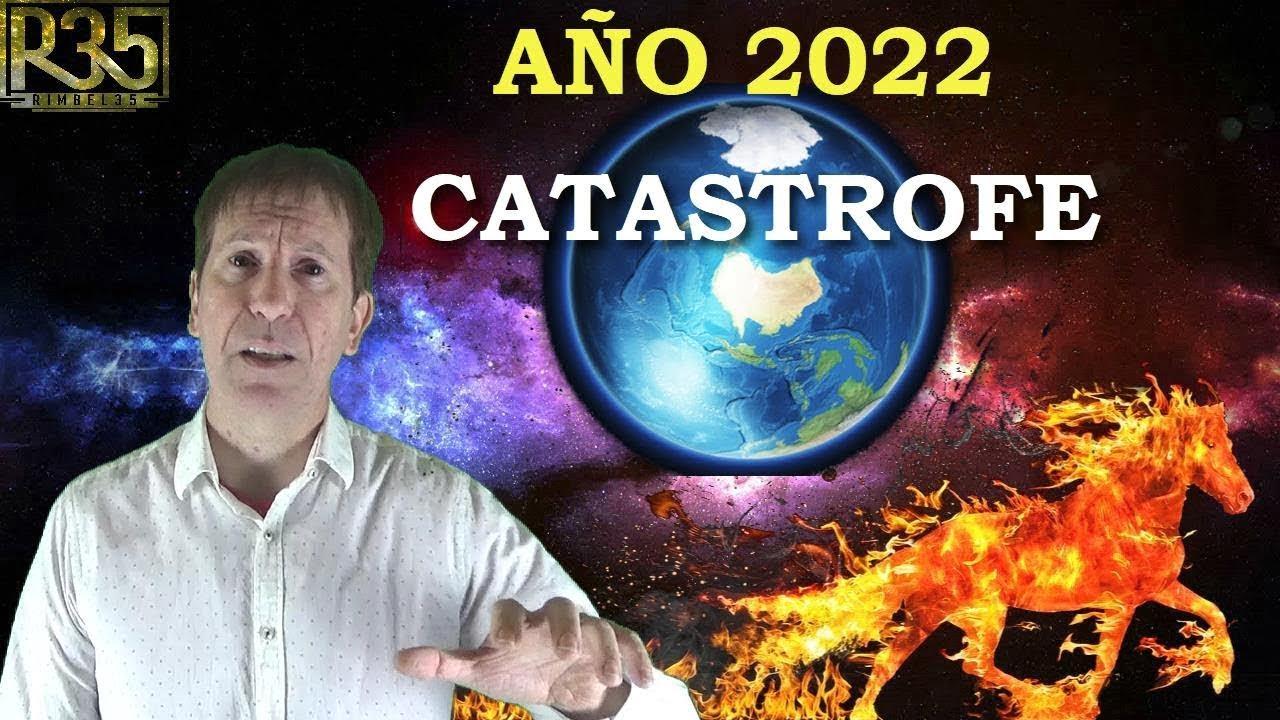 NOS ADVIERTEN: AÑO 2022, CATÁSTROFE MUNDIAL