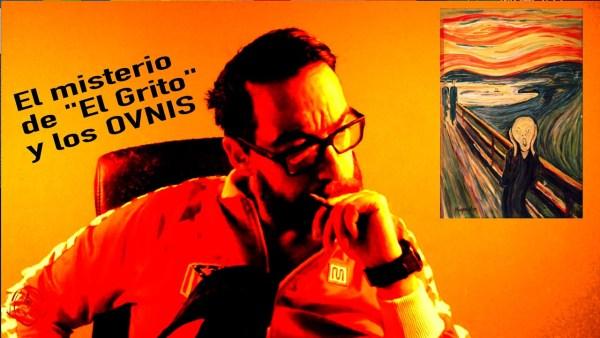 """Los OVNIS de """"EL GRITO"""""""