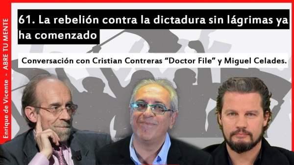 """61. La rebelión contra la dictadura sin lágrimas ya ha comenzado: Con """"Doctor File"""" y Miguel Celades"""