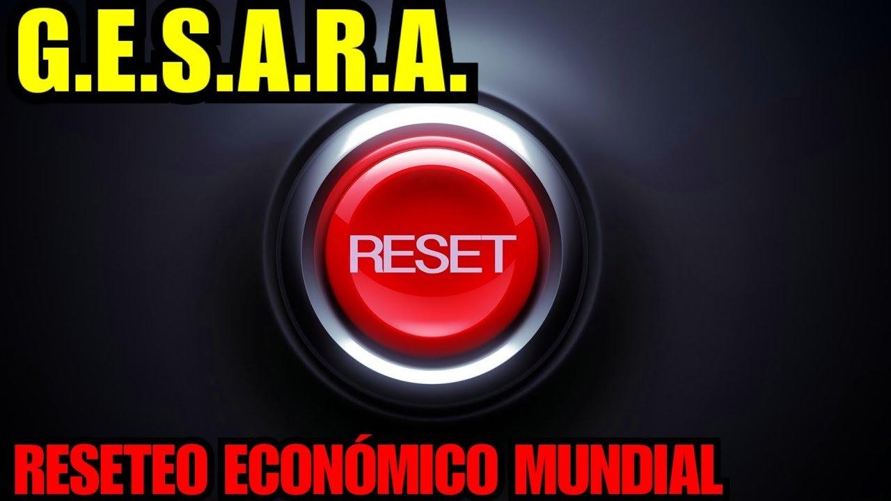 G.E.S.A.R.A. RESETEO ECONÓMICO MUNDIAL