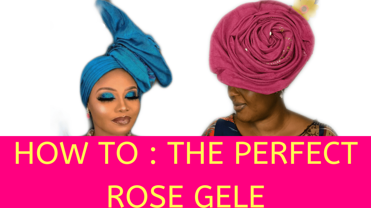 How To Tie The Perfect Rose/ Icon/ Avant-Garde Gele Style
