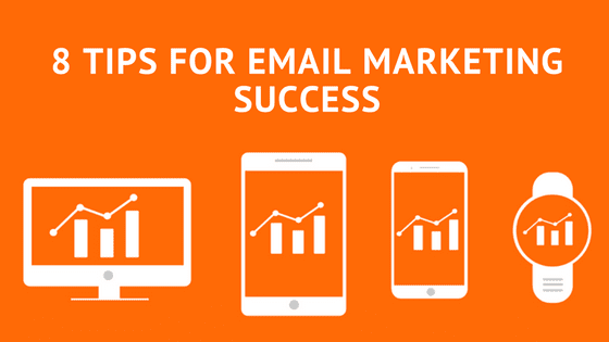8 Tips for Email Marketing Success