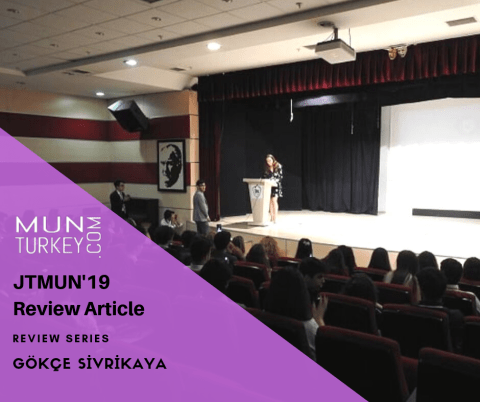 JTMUN'19 Review Article by Gökçe SİVRİKAYA