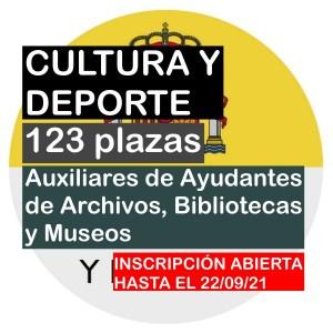 123 plazas Escala de Auxiliares de Archivos Bibliotecas y Museos