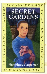 Secret Gardens by Humphrey Carpenter, cover by Mark Edwards