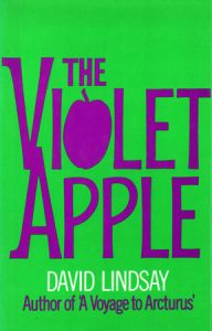 The Violet Apple by David Lindsay