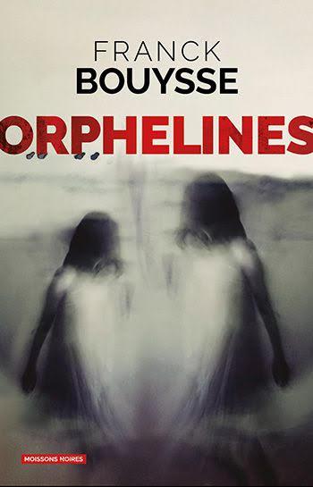 Franck Bouysse - Orphelines