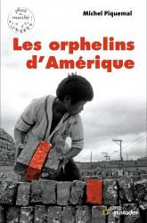 Couverture du livre Les orphelins d'Amérique - Michel Piquemal
