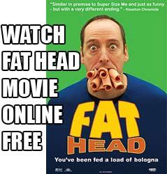 Watch Fat Head Movie Online Free