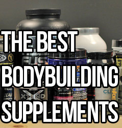 The Best Bodybuilding Supplements That Work To Build Muscle & Burn Fat