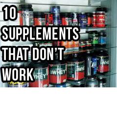 10 Bodybuilding Supplements You Should Never Buy