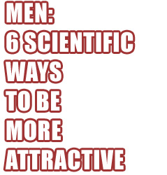 6 Ways Science Says Men Can Be More Attractive To Women