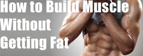 build-muscle-without-fat