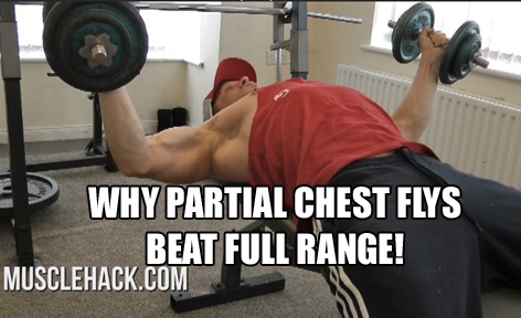 Partial Chest Flys Are Better Than Full Range