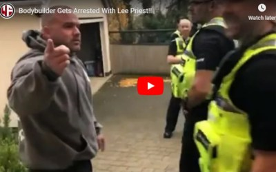 Watch UK Bodybuilder Get Arrested With Lee Priest