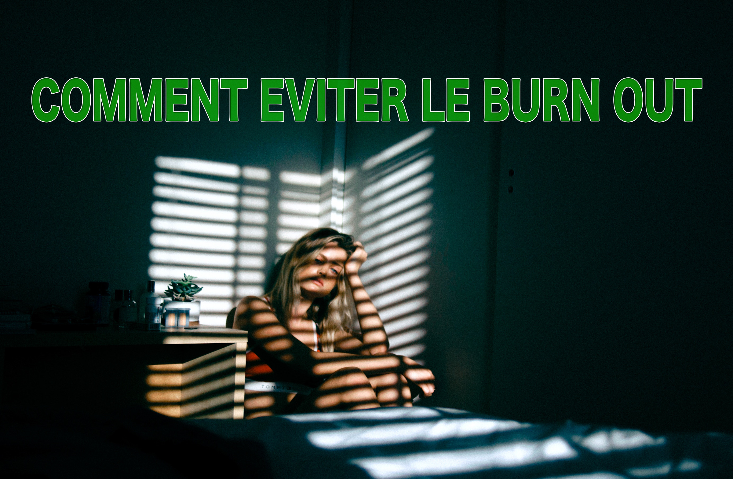 COMMENT ÉVITER LE BURN-OUT