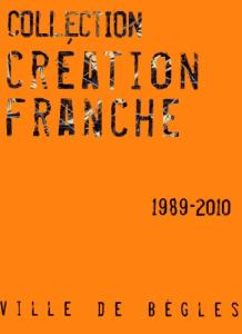 Collection Creation Franche 1989-2010