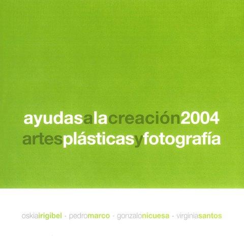 Ayudas a la creación en Artes Plásticas 2004. Exposiciones Museo Gustavo de Maeztu