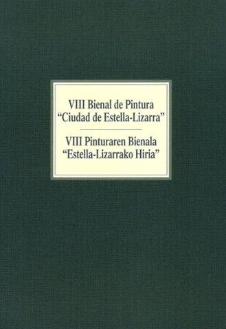 VIII Bienal de Pintura. Ciudad de Estella - Lizarra. Catálogos museo Gustavo de Maeztu
