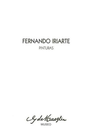 Fernando Iriarte. Pinturas. Catálogos museo Gustavo de Maeztu