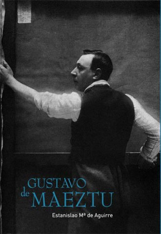 Gustavo de Maeztu. Estanislao Mª de Aguirre. Publicaciones Museo Gustavo de Maeztu