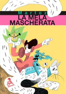 Martoz-La-mela-mascherata-Canicola-Edizioni-Bologna-2017.-Copertina-696x976.jpg