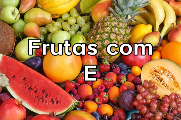 Frutas com E