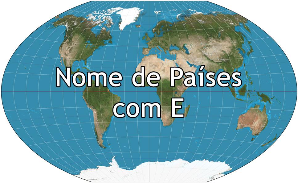 Nome de Países com E