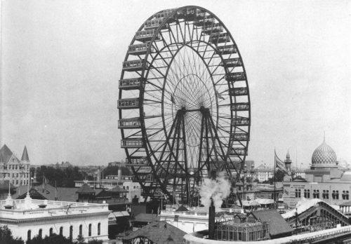 The world's first Ferris Wheel; Chicago, 1893