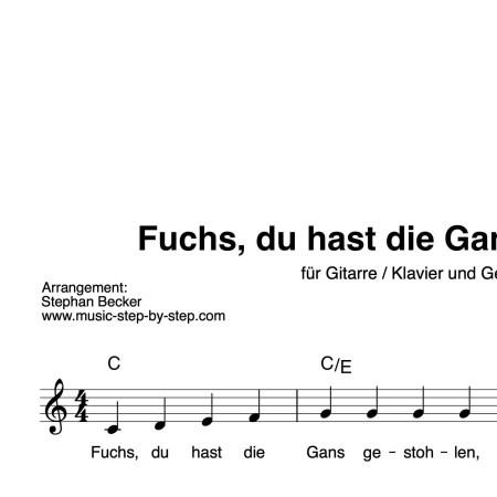 """""""Fuchs, du hast die Gans gestohlen"""" Begleitakkorde für Gitarre / Klavier und Gesang (Leadsheet)   inkl. Melodie und Text by music-step-by-step"""