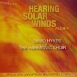 Hearing Solar Winds – David Hykes & Harmonic Choir – Fonix Music 2012