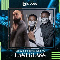 Barata x Broken Boyz – Last Glass