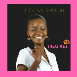 Cristina Craveiro – Meu Rei
