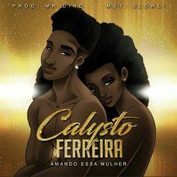 Calisto Ferreira – Amando Essa Mulher