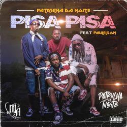 Patrulha da Noite – Pisa Pisa (feat. Paulelson)