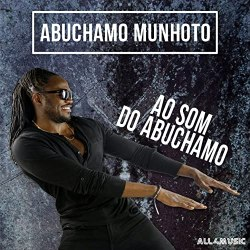 Abuchamo Munhoto – Ao Som do Abuchamo