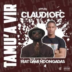 Claudiofc – Tamu'a Vir (feat. Uami Ndongadas)