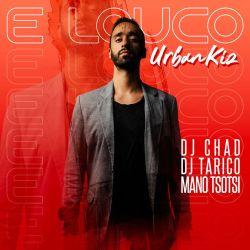 DJ Chad – E Louco [UrbanKiz] (feat. DJ Tárico & Mano Tsotsi)