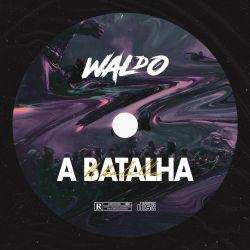 DJ Waldo – A Batalha (Original Mix)