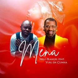 Nelo Rangel – Mena (feat. Yuri da Cunha)