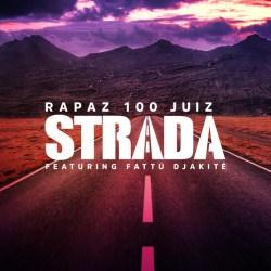 Rapaz 100 Juiz – Strada (feat. Fattú Djakité)