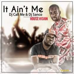 DJ Call Me & DJ Sunco – It Ain't Me (Remix)