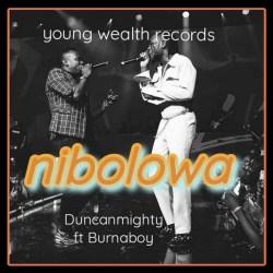 Duncan Mighty – Nibolowa (feat. Burna Boy)