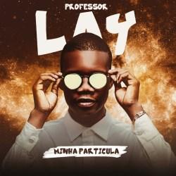 Professor Lay – Minha Partícula