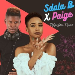 Sdala B & Paige – Ngiyazifela Ngawe EP