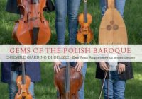 Gems of the Polish Baroque – Ensemble Giardino di Delizie