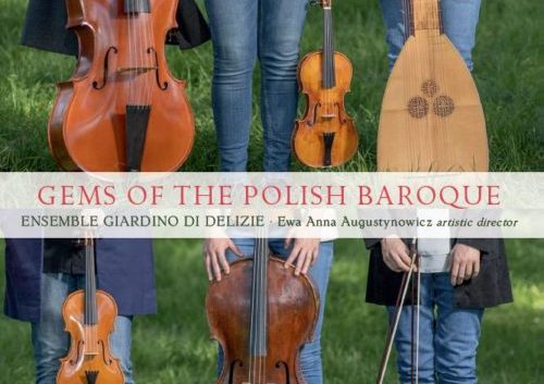 Gems of the Polish Baroque -Ensemble Giardino di Delizie