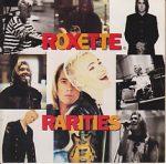 Roxette Rarities