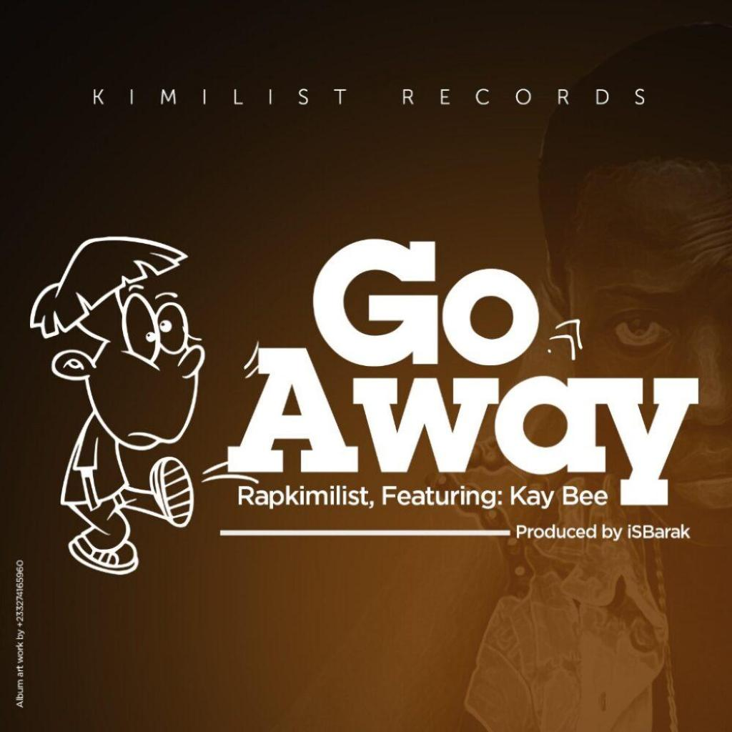 Rapkimilist -GO AWAY ft Kay Bee (prodby iSBarak )